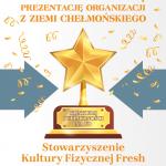 Stowarzyszenie Kultury Fizycznej Fresh - Nagroda publiczności (961 polubień)
